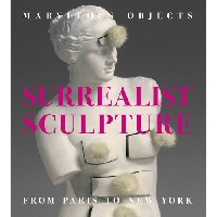 Surrealist Sculpture from Paris to New York