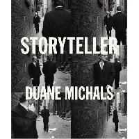 Storyteller. The Photographs of Duane Michals