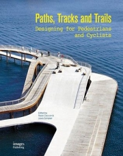 Paths,Tracks and Trails: Designing for Pedestrians and Cyclists