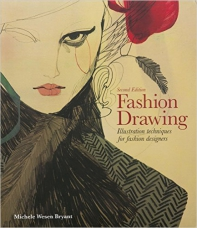Fashion Drawing. Illustration Techniques for Fashion Designers