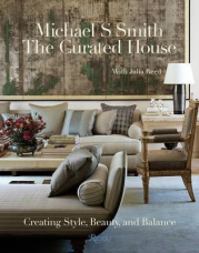 Michael S. Smith. The Curated House