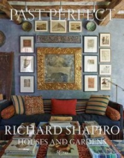 Past Perfect: Richard Shapiro Houses and Gardens