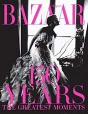 Harper's Bazaar: 150 Years. The Greatest Moments