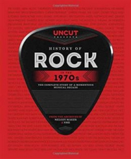 Uncut: History of Rock in the 70s