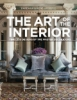 The Art of the Interior. Timeless Designs by the Master Decorators
