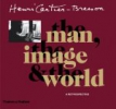 Henri Cartier-Bresson. The Man, the Image & the World