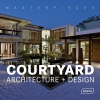 Courtyard. Architecture + Design