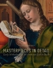 Masterpieces in Detail. Early Netherlandish Art from van Eyck to Bosch
