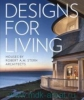 Designs for Living. Houses by Robert A. M. Stern Architects