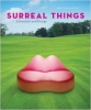 Surreal Things: Surrealism and Design
